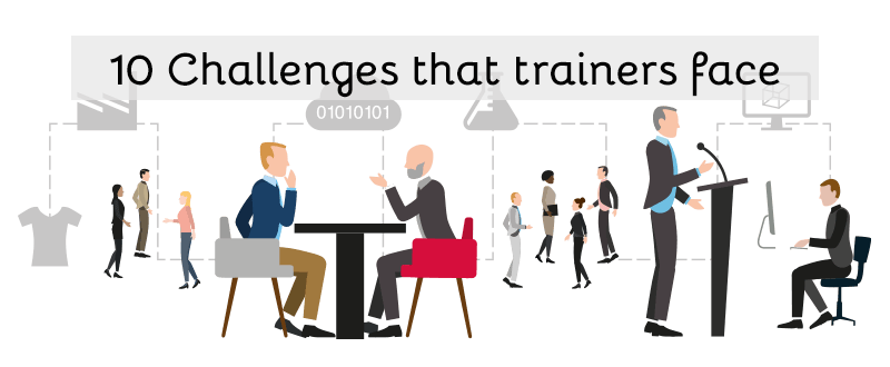 10 challenges trainers face - challenges faced by trainers