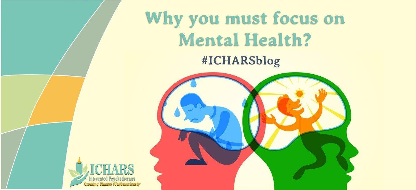 why you must fous on mental health - Why you must focus on Mental Health?