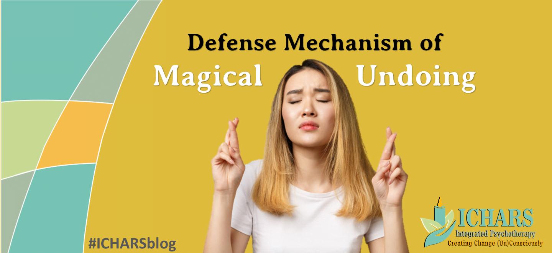 Magical Undoing Psychological Defense Mechanism